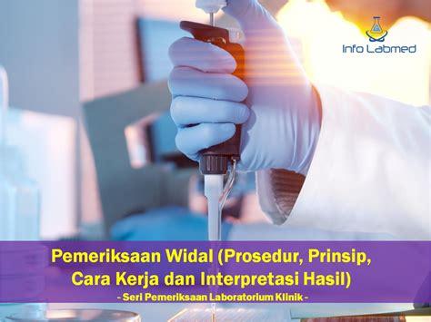 Plat Widal pemeriksaan widal prosedur prinsip cara kerja dan
