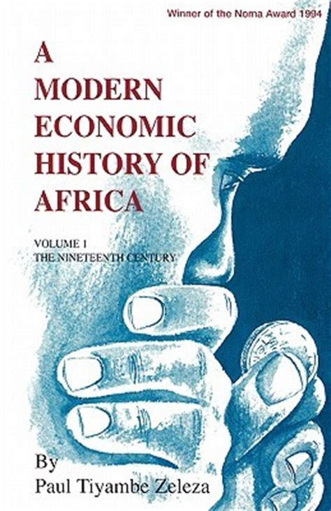 africa a modern history books a modern economic history of africa by tiyambe zeleza