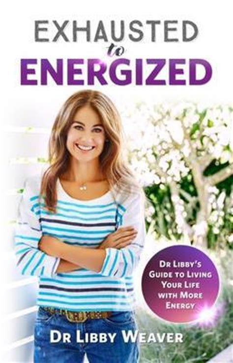 energized books dr libby exhausted to energized libby weaver book on