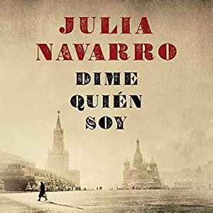 dime quien soy dime qui 233 n soy audiobook julia navarro audible com