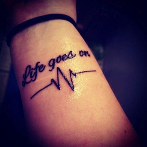life goes on wrist tattoo goes on tattoos and tatting