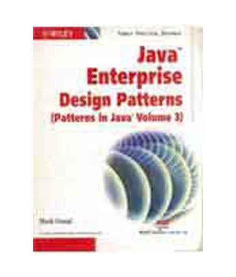 patterns in java mark grand pdf java enterprise design patterns patterns in java volume