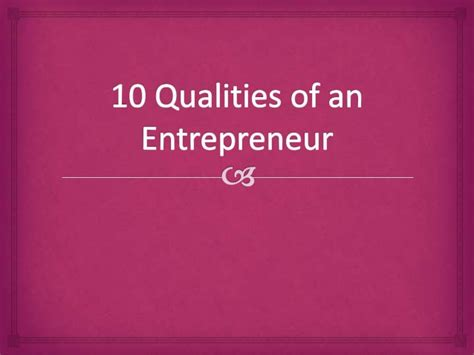 The 10 Entrepreneur 1 10 qualities of an entrepreneur