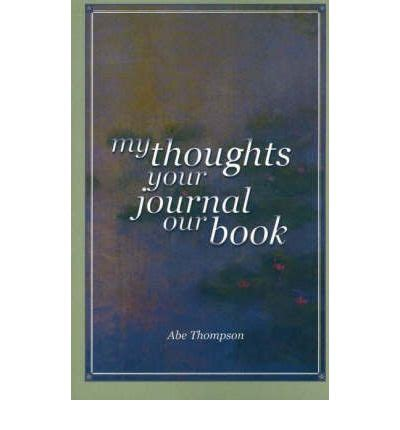 our list a journal books my thoughts your journal our book abe thompson