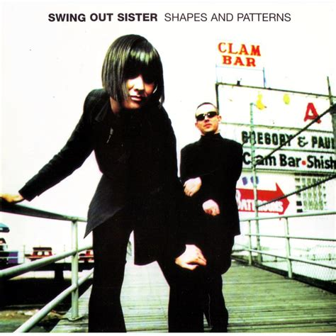 Shapes And Patterns Swing Out Sister Mp3 Buy Full Tracklist