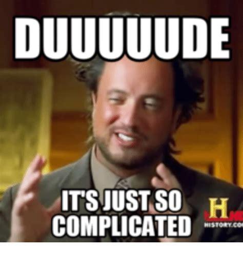 Pics Meme - 25 best memes about its complicated meme its