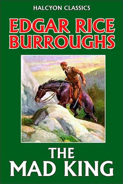 the mad king by edgar rice burroughs by edgar rice burroughs nook book ebook barnes noble 174