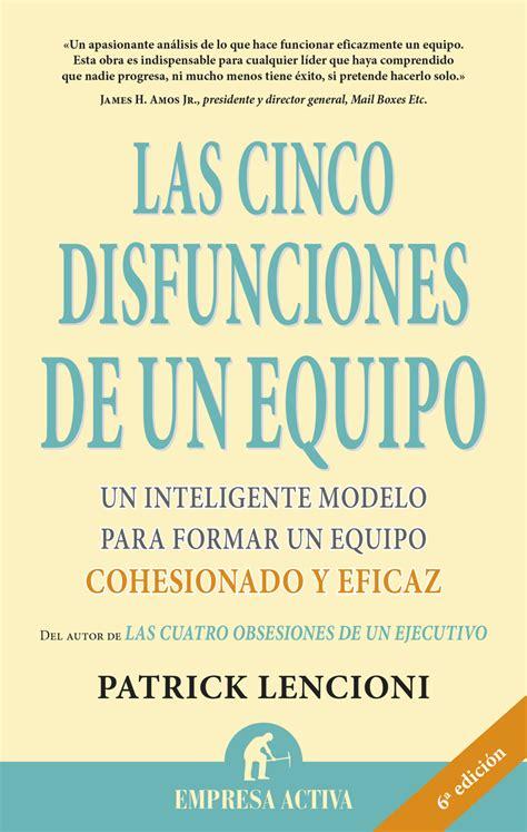 libro cinco disfunciones de un resumen del libro las cinco disfunciones de un equipo