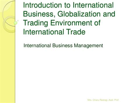 International Business Management Ppt For Mba by 1 Introduction To International Business Globalization