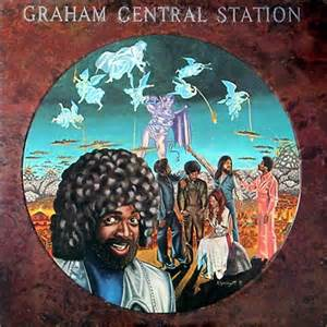 Grahams Central Station Graham Central Station Ain T No Bout A Doubt It 1975
