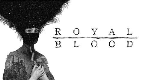The Blood Royal royal blood blood royal blood album hd