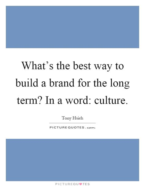 What S The Best Way What S The Best Way To Build A Brand For The Term In Picture Quotes