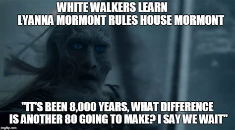 White Walkers Meme - white walker imgflip