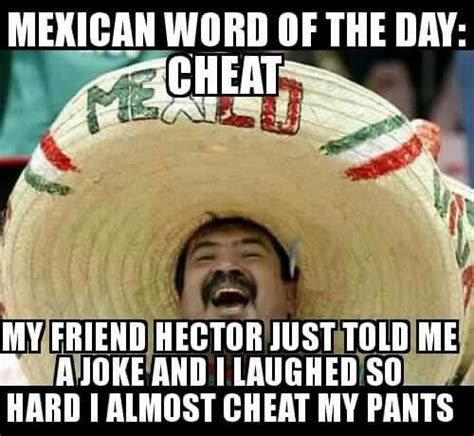 Mexican Meme Jokes - 154 best mexican word of the day images on pinterest