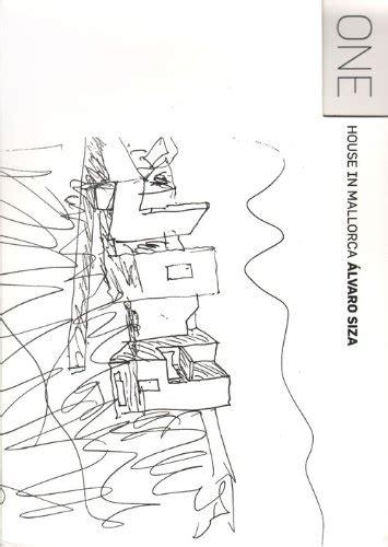 buy house in mallorca alvaro siza one house in mallorca portuguese english and spanish edition buy