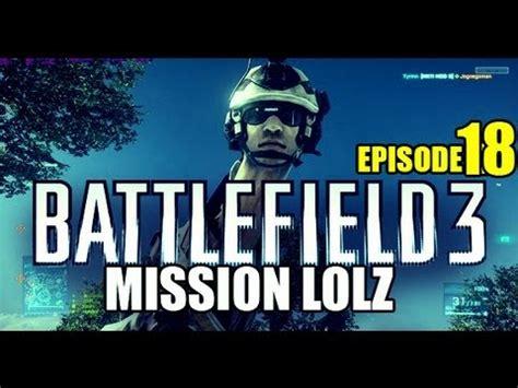 battlefield mission lolz episode 18