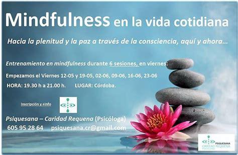 mindfulness en la vida pr 243 ximos eventos psiquesana caridad requena entrenamiento mindfulness en la vida cotidiana