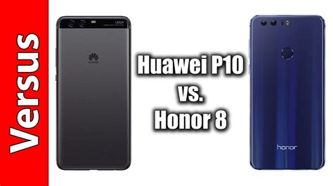 huawei p10 vs honor 8 not a big but a noticeable