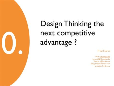 design thinking your next competitive advantage r 233 veil en form design thinking fred ooms