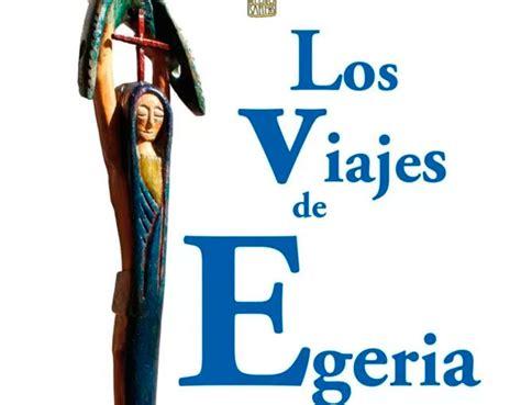 libro viaje de egeria el escritor leon 233 s saturnino alonso presenta los viajes de egeria del bierzo bierzotv
