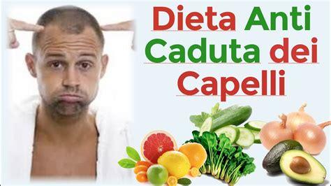 alimentazione contro la caduta dei capelli la miglior dieta contro la caduta dei capelli l