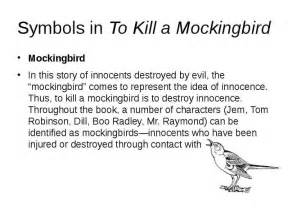 To Kill A Mockingbird Symbolism Essay by Symbols In To Kill A Mockingbird Innocence References To Kill A Mockingbird
