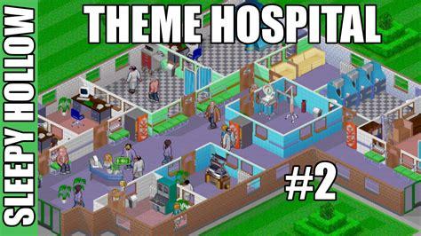 theme hospital name theme hospital 2 sleepy hollow youtube