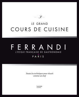 2012318177 le grand cours de cuisine le grand cours de cuisine ferrandi toqu en livre sur