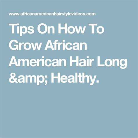 best way to grow african american hair long 19482 best images about natural hair growth on pinterest