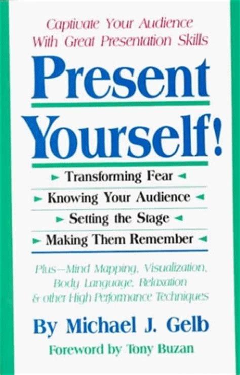 effective presentation skills books present yourself great presentation skills by michael j