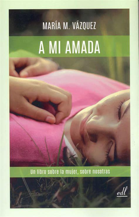 la bac publica un libro de pensamientos espirituales a mi amada un libro sobre la mujer sobre nuestro empoderamiento y nuestra felicidad