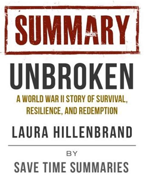 Pdf Unbroken World Survival Resilience Redemption by Summary Of Unbroken A World War Ii Story Of Survival