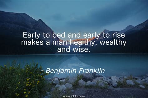 what makes a man good in bed early to bed and early to rise by benjamin franklin inblix