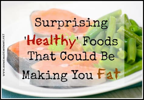 12 Most Surprising Fattening Foods by Surprising Healthy Foods Are You Q A With Lyn