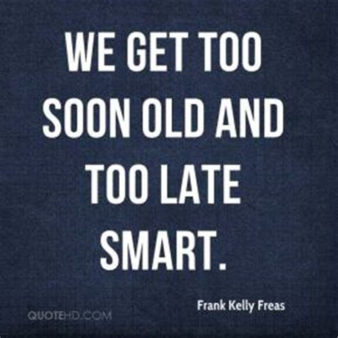 Soon Late Smart late quotes page 1 quotehd