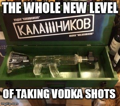 Vodka Meme - vodka shots imgflip