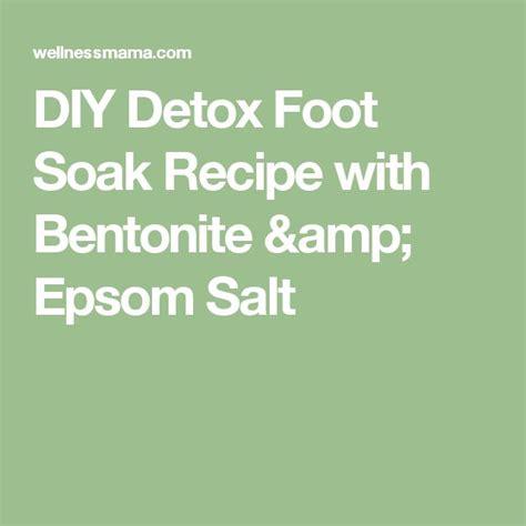 Bentonite Clay Foot Detox Recipe by Best 25 Foot Soak Recipe Ideas On Soak