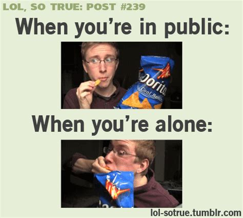 Public Meme - lol so true when i eat in public i eat nicely but when i