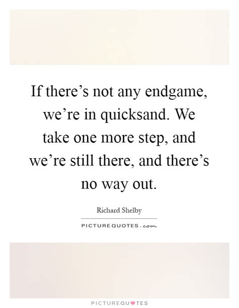 end game lyrics quotes if there s not any endgame we re in quicksand we take