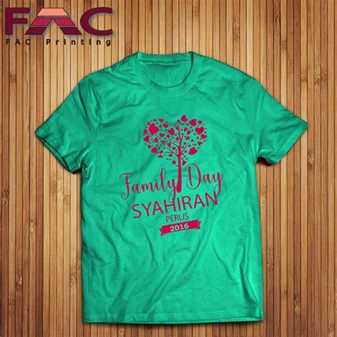 design baju untuk family day t shirt printing cetak baju berkualiti printing baju murah