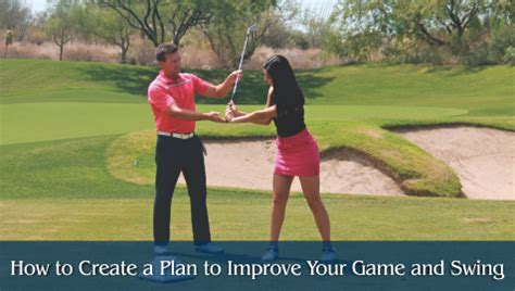 how to improve your swing how to create a plan to improve your game and swing go