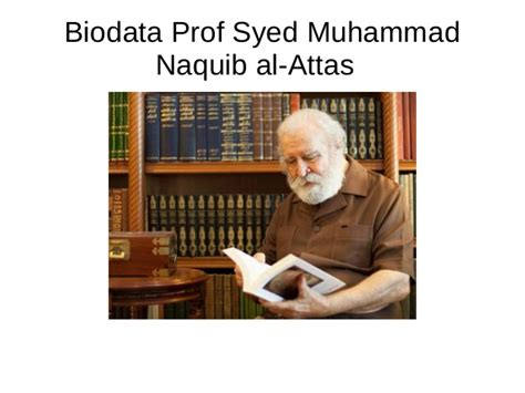 biography syed muhammad naquib al attas biodata