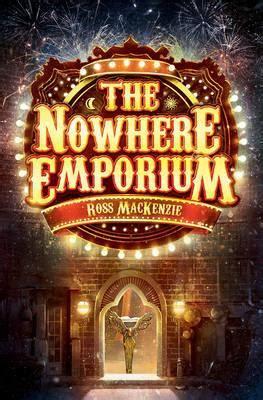 libro the nowhere emporium kelpies the nowhere emporium ross mackenzie 9781782501251