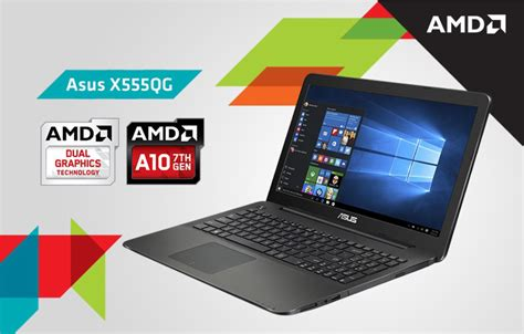 Notebook Asus Amd Terbaru asus x555qg notebook high performance dengan prosessor