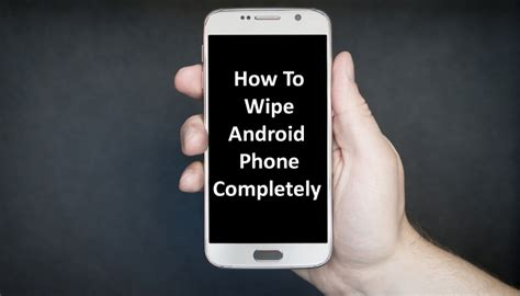 how to wipe android phone how to wipe android phone completely using dr fone erase