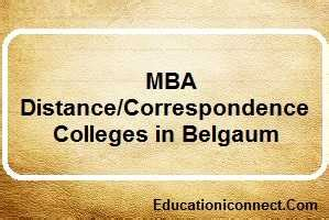 Mba Correspondence Colleges top mba distance correspondence colleges in belgaum