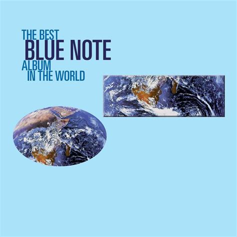 the best of blue note 199 eşitli sanat 231 ılar the best blue note album in the world