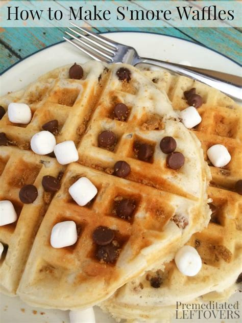 s mores waffles recipe a quick and easy waffle recipe