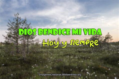 im 225 genes de dios bendice mi vida imagenes cristianas im 225 genes cristianas dios bendice mi vida