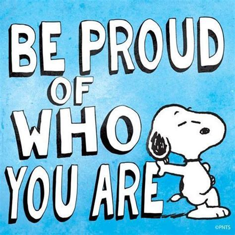Is Proud Of by Be Proud Of Who You Are Pictures Photos And Images For